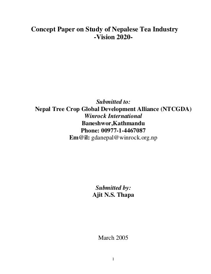 Concept Paper on Study of Nepalese Tea Industry                    -Vision 2020-                      Submitted to: Nepal ...