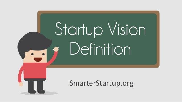 Startup Vision Definition SmarterStartup.org