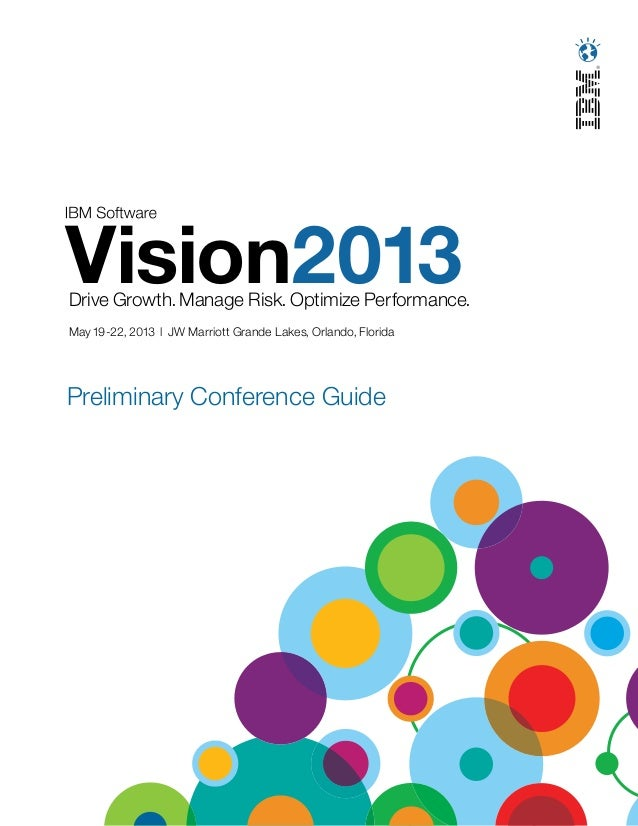 Vision2013Drive Growth. Manage Risk. Optimize Performance.May 19-22, 2013 l JW Marriott Grande Lakes, Orlando, FloridaPrel...