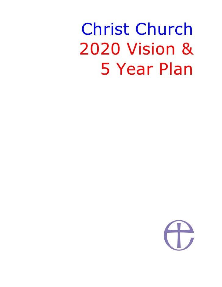 Christ Church 2020 Vision &   5 Year Plan