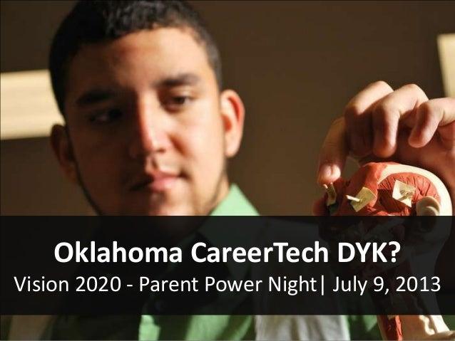 Oklahoma CareerTech DYK? Vision 2020 - Parent Power Night| July 9, 2013