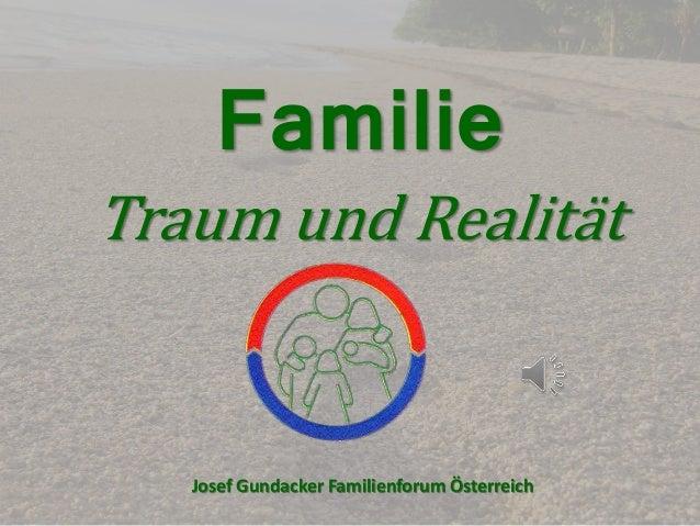 Familie  Traum und Realität  Josef Gundacker Familienforum Österreich