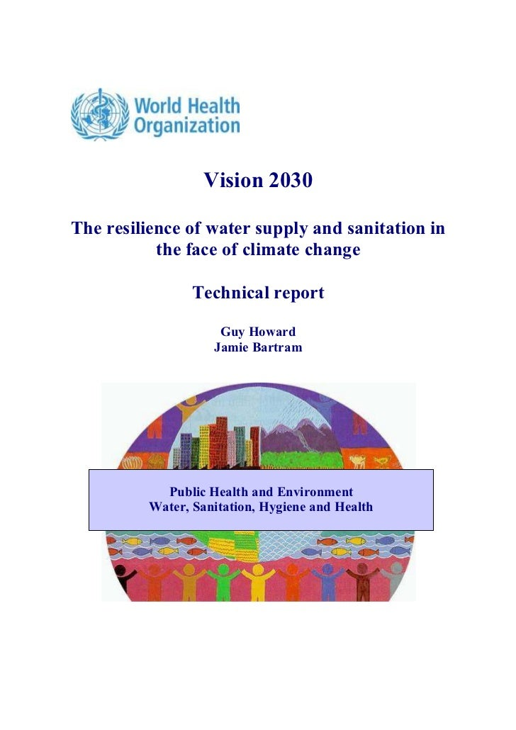 Vision 2030The resilience of water supply and sanitation in           the face of climate change                 Technical...