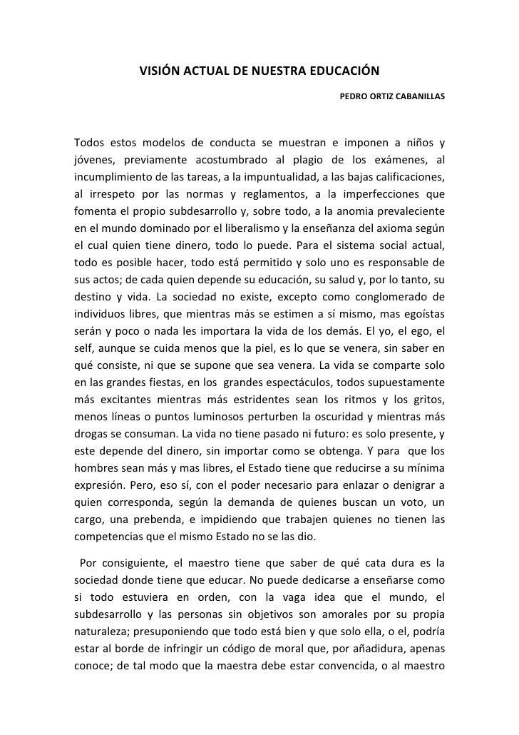 VISIÓN ACTUAL DE NUESTRA EDUCACIÓN                                                       PEDRO ORTIZ CABANILLASTodos estos...