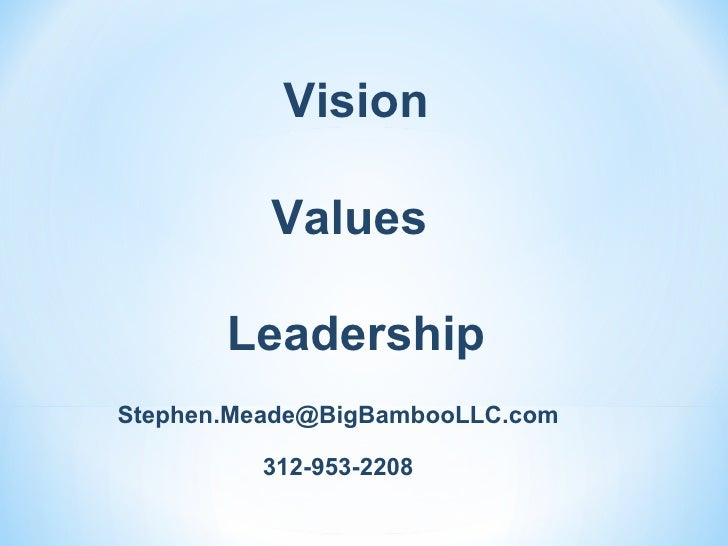 Vision Values  Leadership [email_address] 312-953-2208