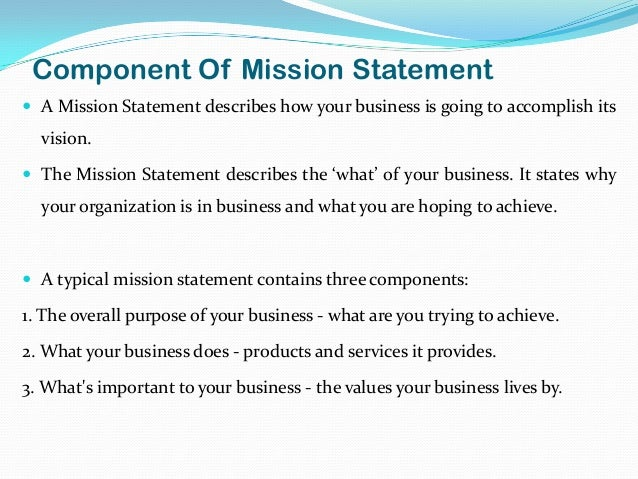 a mission statement describes an organisations Strategic planning is an organization's process of such as the board, shareholders, and senior management these values may be captured in an organization's vision and mission statements the term operational budget is often used to describe the expected financial performance of an.