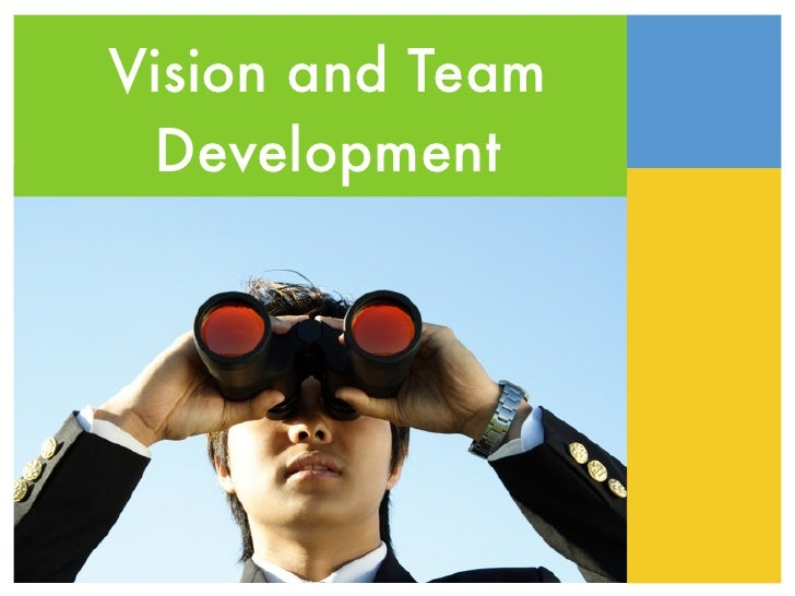 Vision and Team  Development