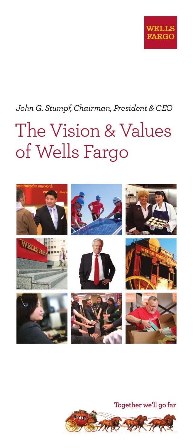 John G. Stumpf, Chairman, President & CEOThe Vision & Valuesof Wells Fargo
