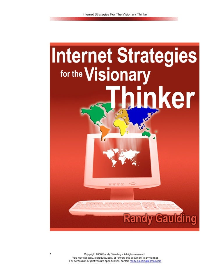 Internet Strategies For The Visionary Thinker     1               Copyright 2006 Randy Gaulding – All rights reserved     ...