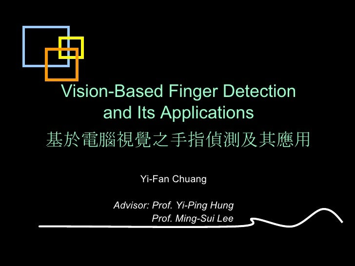 Vision-based Finger Detection and Its Applications
