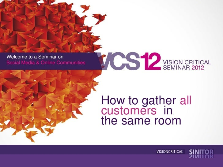 Welcome to a Seminar onSocial Media & Online Communities                                    How to gather all             ...