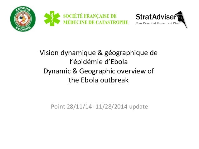 Vision  dynamique  &  géographique  de  l'épidémie  d'Ebola  Dynamic  &  Geographic  overview  of  the  Ebola  outbreak  P...