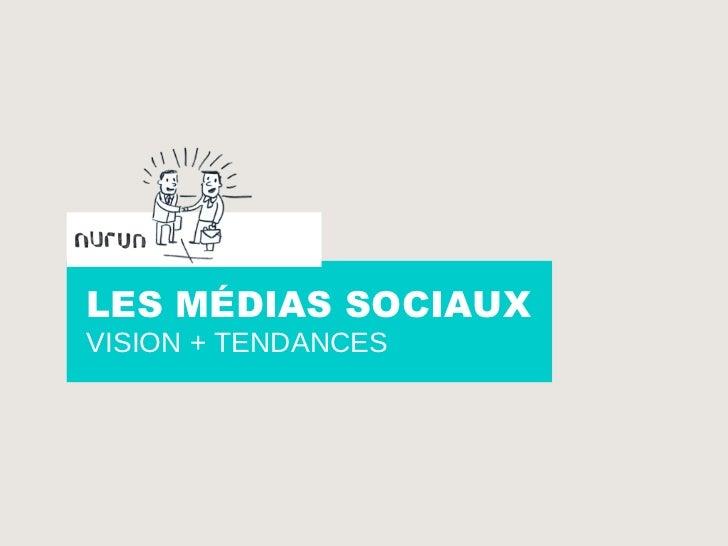 LES MÉDIAS SOCIAUX VISION + TENDANCES