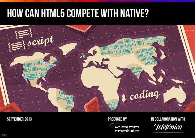HOW CAN HTML5 compete with Native?  September 2013  Page 1  Produced by  In collaboration with