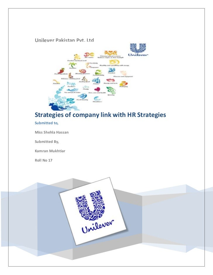 847725286385Unilever Pakistan Pvt. LtdStrategies of company link with HR StrategiesSubmitted to,Miss Shehla HassanSubmitte...