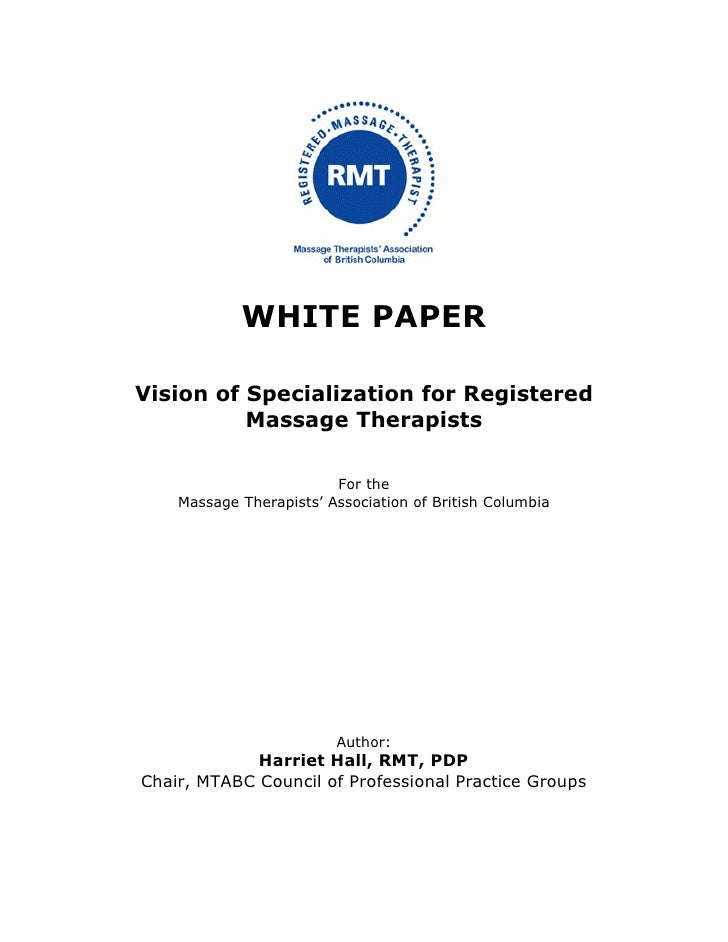 WHITE PAPER         Vision of Specialization for Registered                  Massage Therapists                           ...
