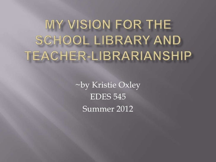 ~by Kristie Oxley   EDES 545 Summer 2012