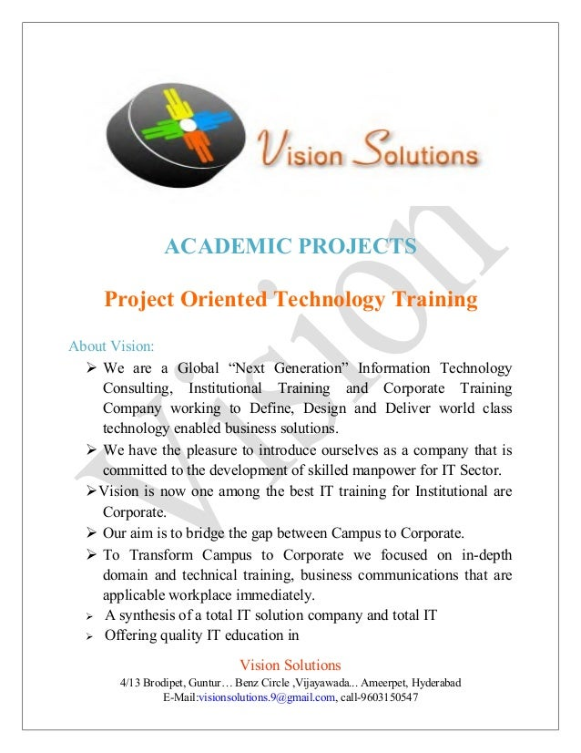 "ACADEMIC PROJECTSProject Oriented Technology TrainingAbout Vision: We are a Global ""Next Generation"" Information Technolo..."