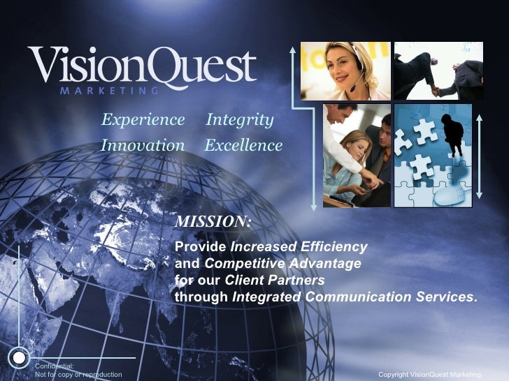 Excellence Innovation Experience Integrity MISSION: Provide  Increased Efficiency and  Competitive Advantage for our  Clie...