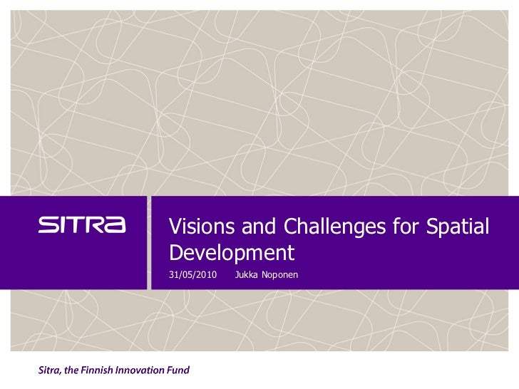 Visions and challenges for spatial development