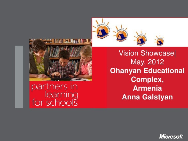 Vision Showcase|      May, 2012Ohanyan Educational      Complex,       Armenia   Anna Galstyan