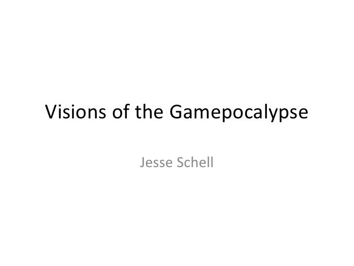 Visions of the Gamepocalypse            Jesse Schell