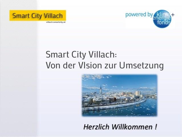 Smart City Villach:Von der VIsion zur UmsetzungHerzlich Willkommen !