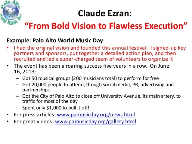 """Claude Ezran: """"From Bold Vision to Flawless Execution"""" Example: Palo Alto World Music Day • I had the original vision and ..."""
