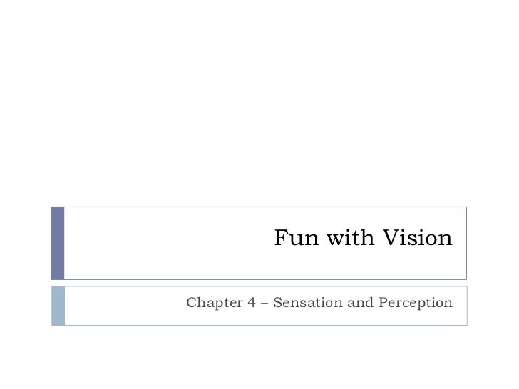 Fun with Vision<br />Chapter 4 – Sensation and Perception<br />