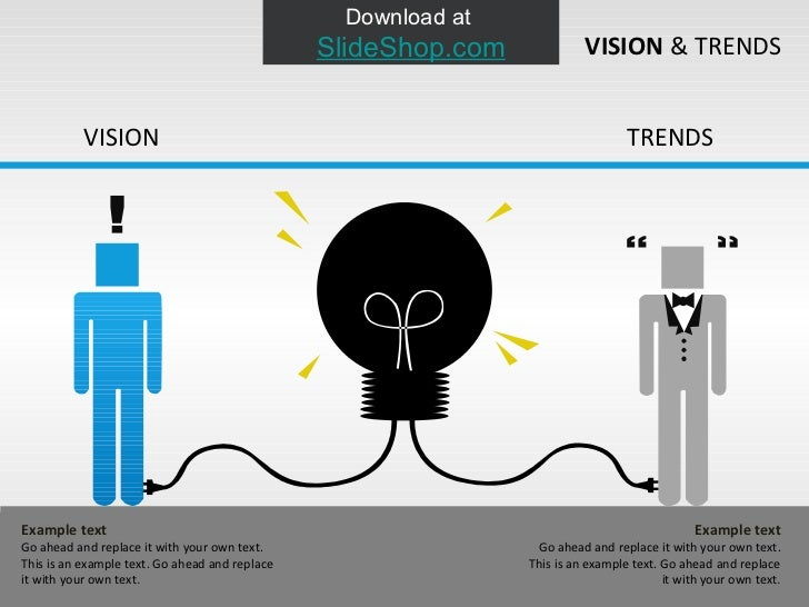 VISION  & TRENDS Example text Go ahead and replace it with your own text. This is an example text. Go ahead and replace it...