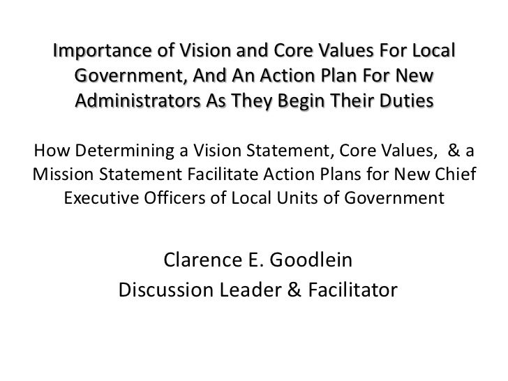 Importance of Vision and Core Values For Local    Government, And An Action Plan For New    Administrators As They Begin T...