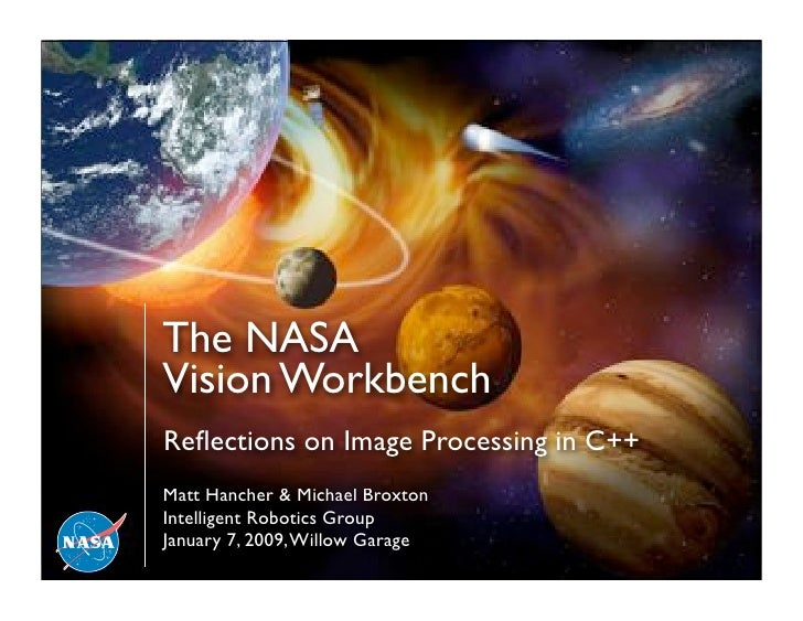 The NASA                          Vision Workbench                           Reflections on Image Processing in C++        ...