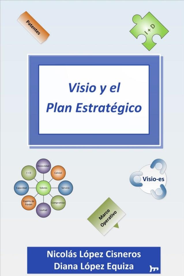 MS-Visio y el Plan Estratégico  INDICE 1. 2. 3. 4.  OBJETIVOS Y ESTRUCTURACIÓN DEL LIBRO. ...................................