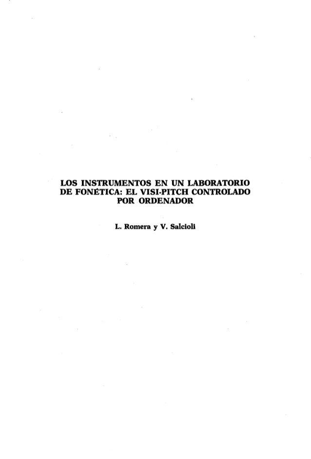 LOS INSTRUMENTOS EN UN LABORATORIODE FONÉTICA: EL VISI-PITCH CONTROLADO           POR ORDENADOR          L. Romera y V. Sa...