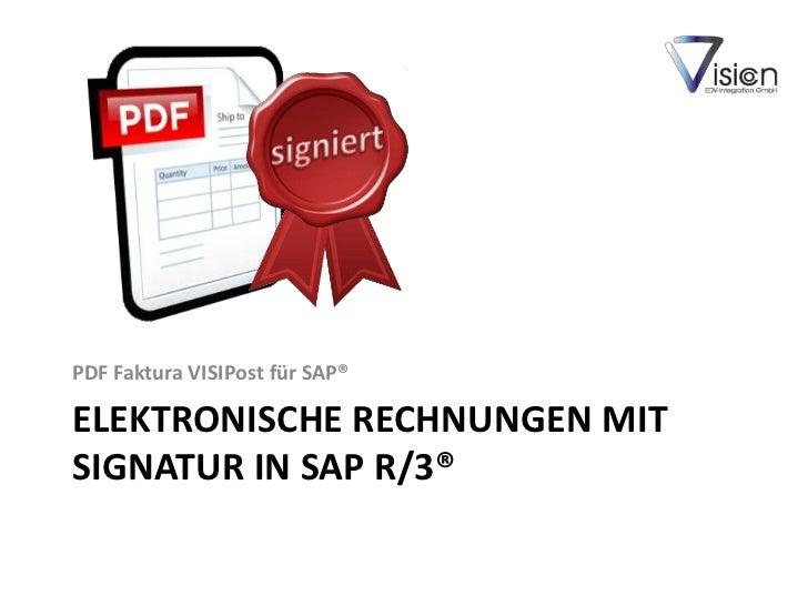 PDF Faktura VISIPost für SAP®ELEKTRONISCHE RECHNUNGEN MITSIGNATUR IN SAP R/3®