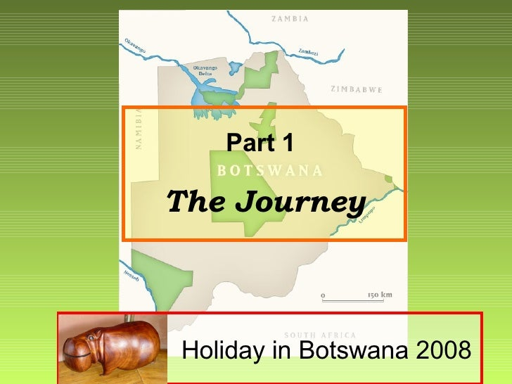 Holiday in Botswana 2008 Part 1   The Journey
