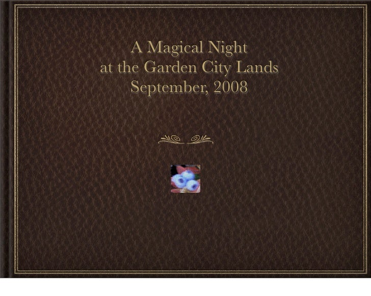 A Magical Night at the Garden City Lands      September, 2008