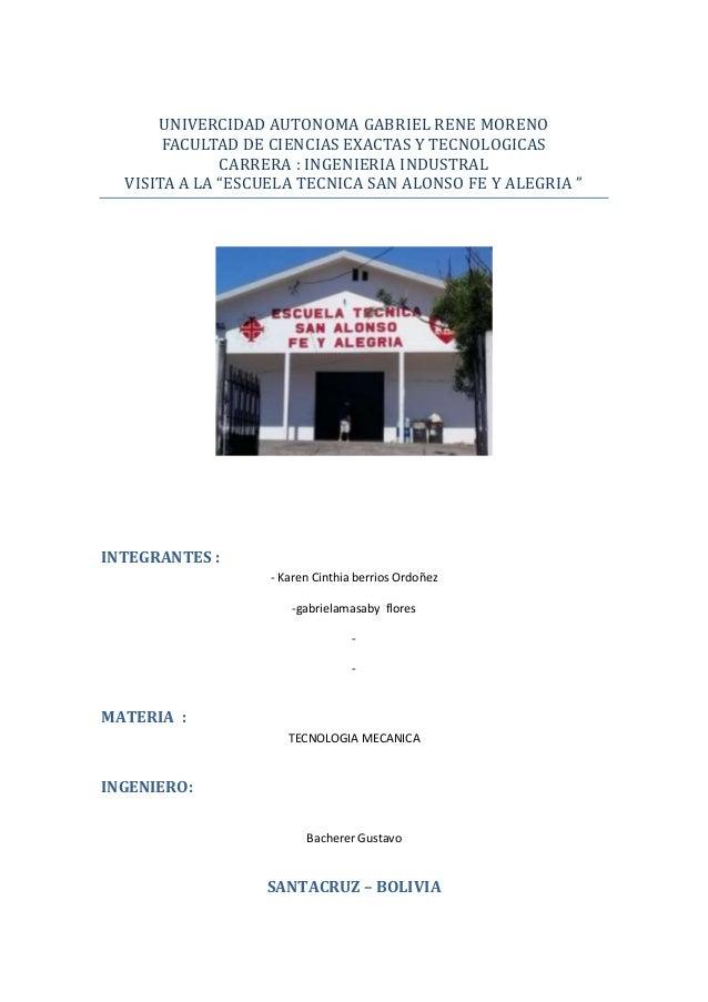 UNIVERCIDAD AUTONOMA GABRIEL RENE MORENO FACULTAD DE CIENCIAS EXACTAS Y TECNOLOGICAS CARRERA : INGENIERIA INDUSTRAL VISITA...