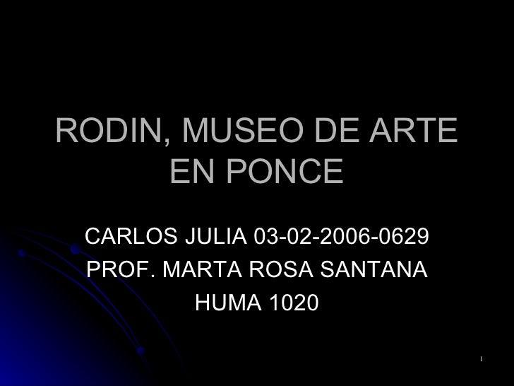 RODIN, MUSEO DE ARTE EN PONCE CARLOS JULIA 03-02-2006-0629 PROF. MARTA ROSA SANTANA HUMA 1020