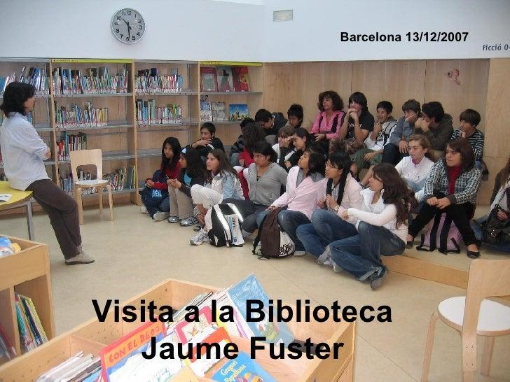 Visita a la Biblioteca  Jaume Fuster   Barcelona 13/12/2007