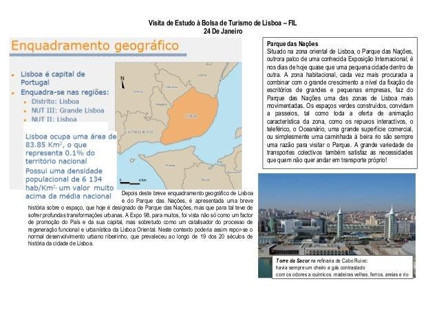 Visita de Estudo à Bolsa de Turismo de Lisboa – FIL 24 De Janeiro Depois deste breve enquadramento geográfico de Lisboa e ...