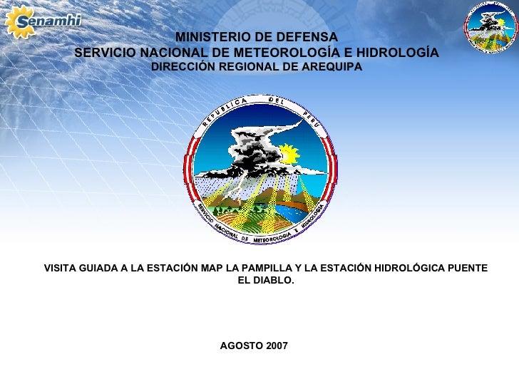MINISTERIO DE DEFENSA SERVICIO NACIONAL DE METEOROLOGÍA E HIDROLOGÍA DIRECCIÓN REGIONAL DE AREQUIPA VISITA GUIADA A LA EST...