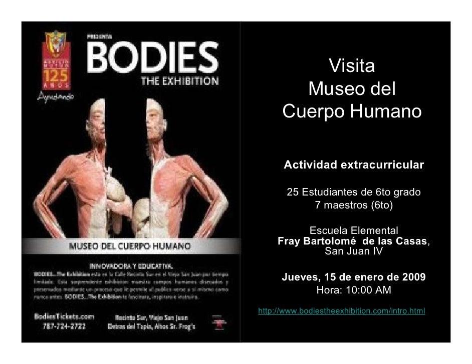 Visita         Museo del       Cuerpo Humano        Actividad extracurricular         25 Estudiantes de 6to grado         ...