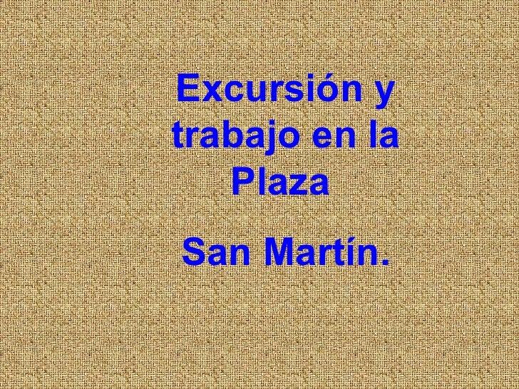 Excursión y trabajo en la Plaza  San Martín.