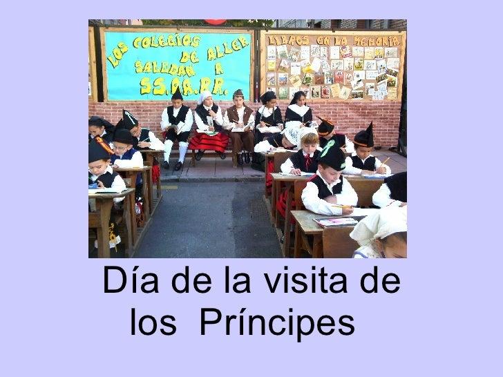 Día de la visita de  los  Príncipes