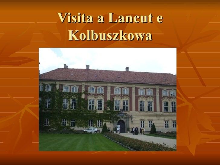Visita A Lancut E Kolbuszkowa