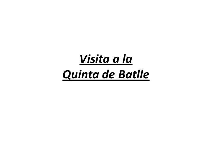 Visita a laQuinta de Batlle