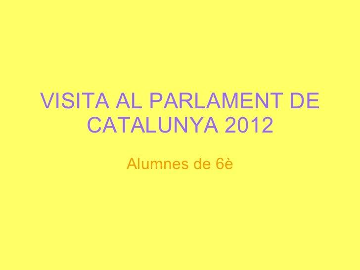 Visita al parlament de catalunya 2012