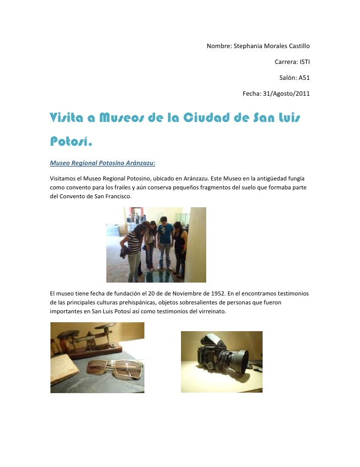 Nombre: Stephania Morales Castillo<br />Carrera: ISTI<br />Salón: A51<br />Fecha: 31/Agosto/2011<br />Visita a Museos de l...