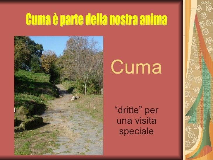 """Cuma """"dritte"""" per una visita speciale Cuma è parte della nostra anima"""